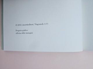 Ortografia della neve, di Francesco Balsamo. incertieditori 2010. Progetto grafico di officina delle immagini. Colophon, al verso della pag. dell'occhiellopagina dell'occhiello. (part.), 1