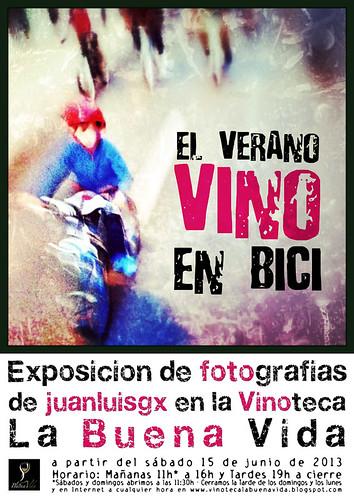 EL VERANO VINO EN BICI - EXPOSICIÓN DE JUANLUISGX EN LA VINOTECA LA BUENA VIDA - LEÓN by juanluisgx