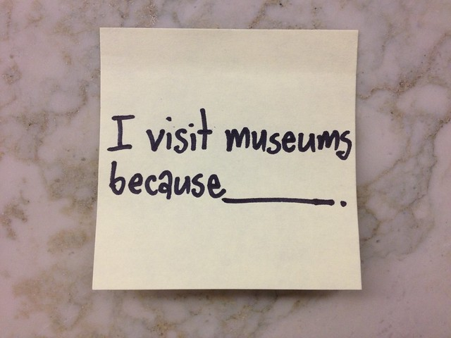 I visit museums because _____________.