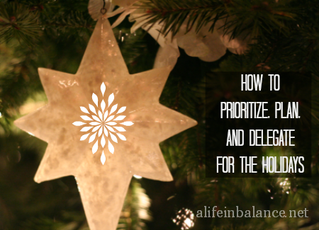 Last Minute Holiday Planning: Prioritize, Plan, and Delegate