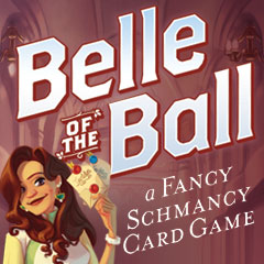 Belle of the Ball: A Fancy Schmancy Card Game
