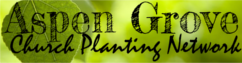 Aspen Grove Church Planting Network