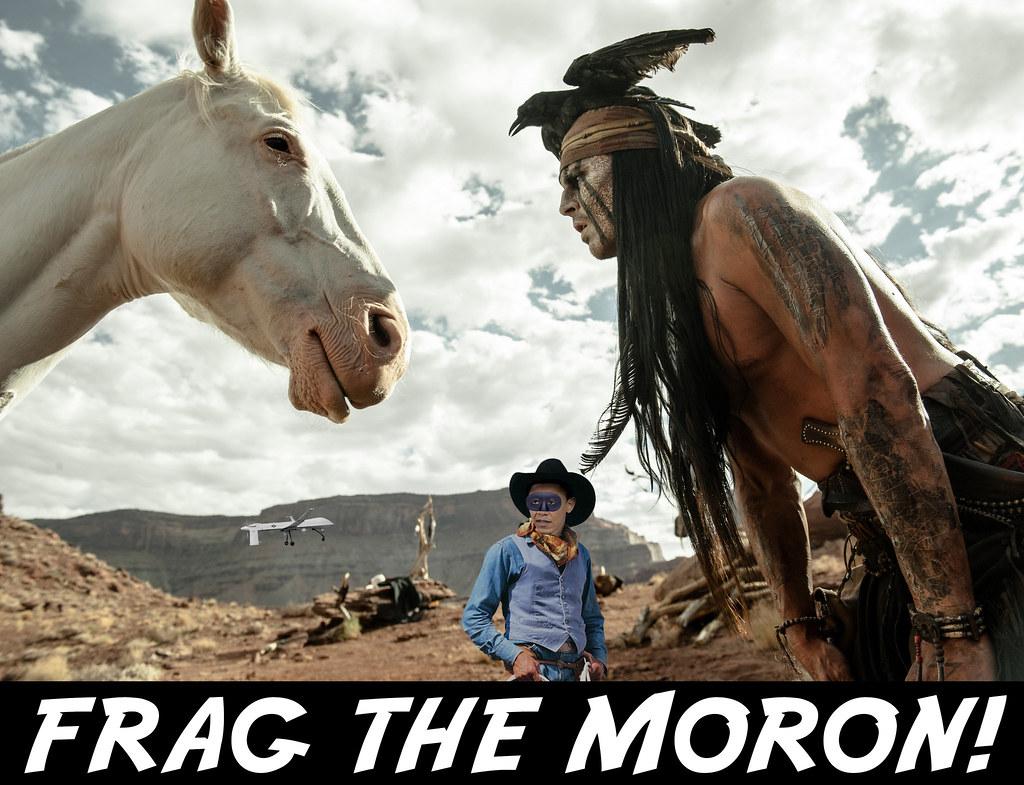 FRAG THE MORON!