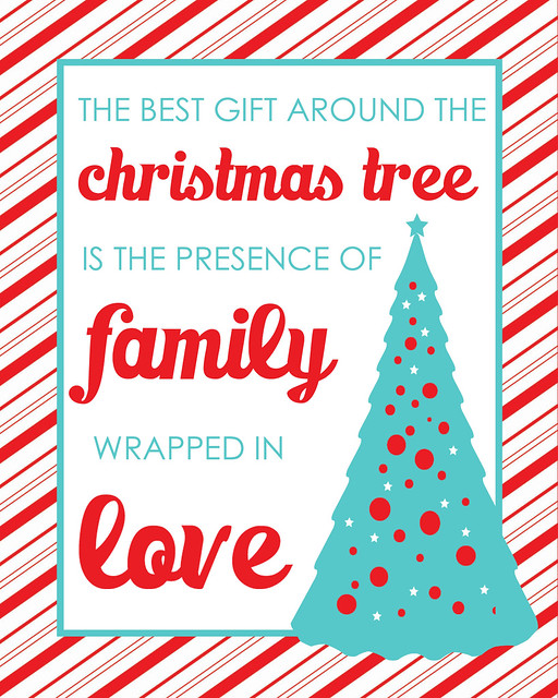 The best gift around the christmas tree is the presence of family wrapped in love free Christmas printable