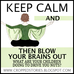 KEEP CALM AND THEN BLOW YOUR BRAINS OUT BUTTON