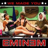 Eminem – We Made You