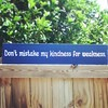 Don't mistake my kindness for weakness by createyourwoodsign.com