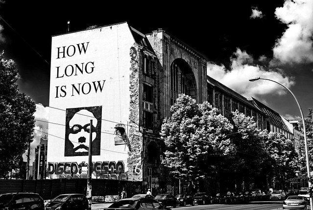 How long is now // R.I.P. Kunsthaus Tacheles