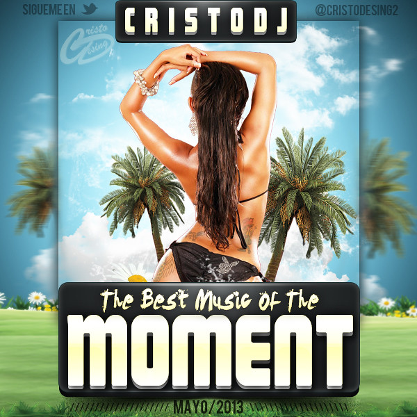 CristoDj-The Best Music Of The Moment(Mayo 2013)