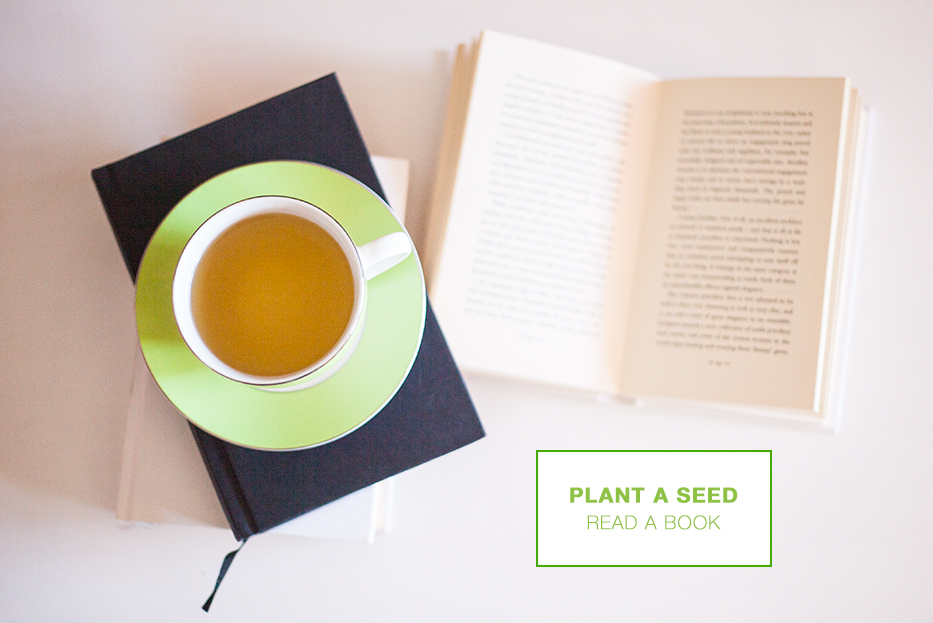 plant a seed // read a book