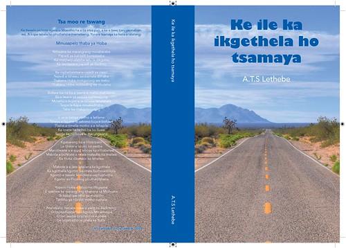 Ke Ile Ka Ikgethela Ho Tsamaya by A.T.S Lethebe