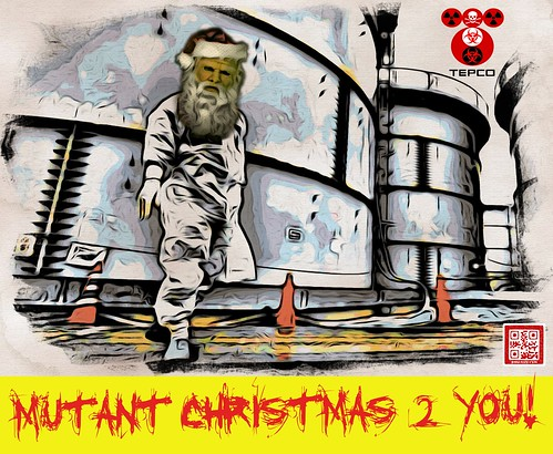 MUTANT CHRISTMAS 2 YOU by WilliamBanzai7/Colonel Flick