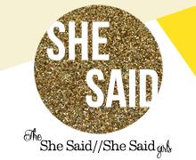She Said, She Said