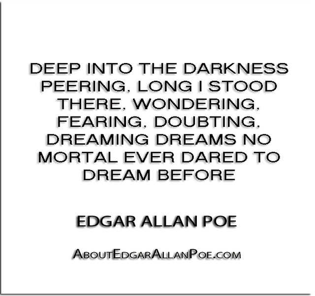 deep into darkness peering essay Deep into that darkness peering, long i stood there, wondering, fearing, doubting, dreaming dreams no mortal ever dared to dream before --from the.