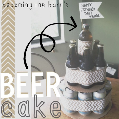 beer cake tutorial; unique fathers day gift ideas