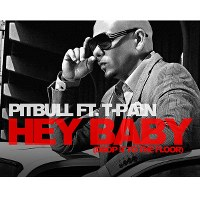 Pitbull – Hey Baby (Drop It to the Floor) [feat. T-Pain]