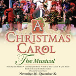 A Christmas Carol, The Musical - A Christmas Carol, The Musical  Music by Alan Menken Lyrics by Lynn Ahrens Book by Mike Ockrent and Lynn Ahrens Based on the story by Charles Dickens Directed by Gavin Mayer  Arvada Center Main Stage Theater  November 26 - December 22, 2013