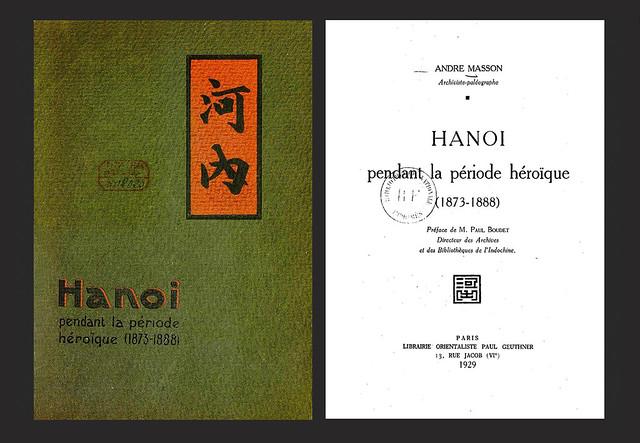 Hanoï pendant la période héroïque (1873-1888) - HANOI trong giai đoạn hào hùng (1873-1888) - Tác giả ANDRÉ MASSON