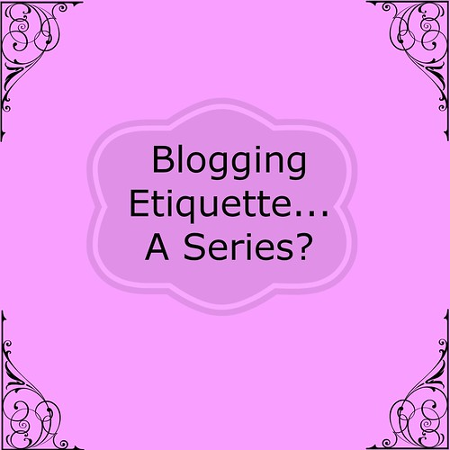 Blogging-Etiquette-A-Series