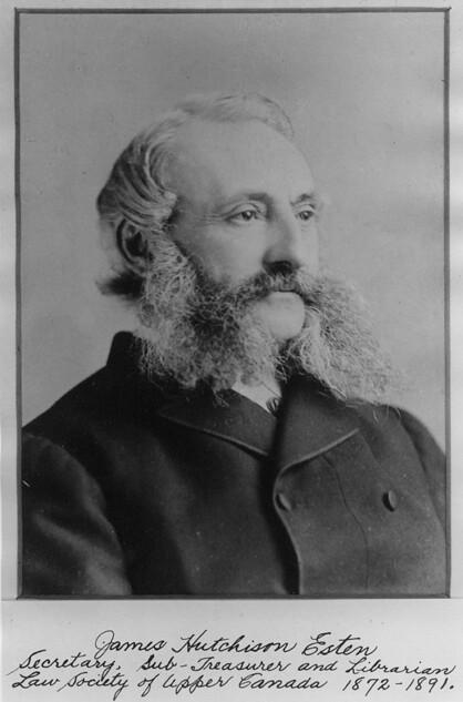 James Hutchison Esten, Secretary, Sub-Treasurer and Librarian, Law Society of Upper Canada 1872-1891