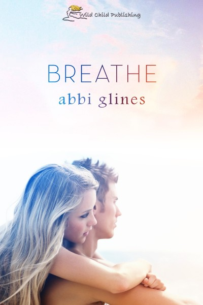 BREATHE-by-Abbi-Glines-e1339857217460