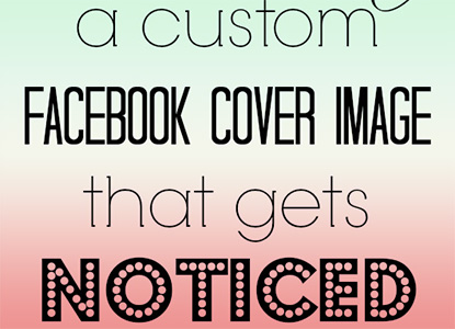 How to Create a Custom Facebook Cover Image That Gets Noticed (Without Spending a Dime)