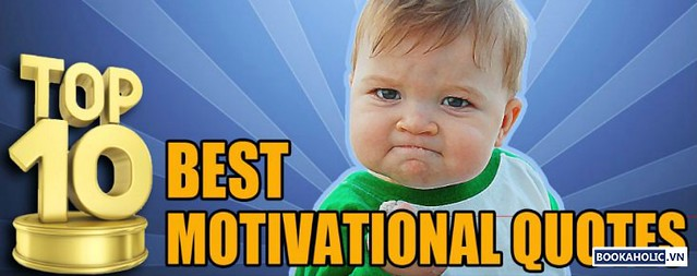 Top 10 câu châm ngôn về động lực cuộc sống