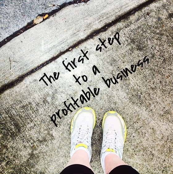 The first step to a profitable business