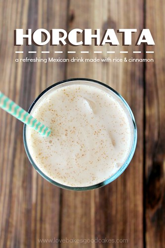 Horchata by Love Bakes Good Cakes