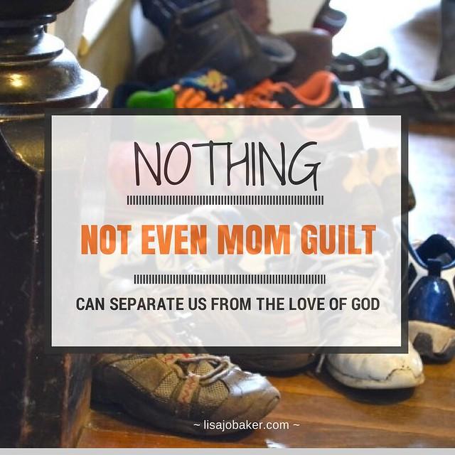 Not even mom guilt