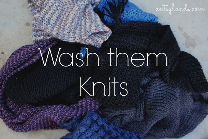 Wash them Knits || AntsyHands.com