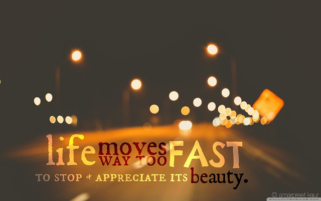 Life moves too fast wallpaper