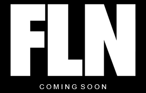 FLN COMING SOON