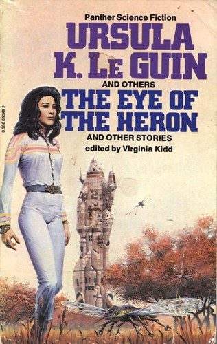 The Eye of the Heron and other stories. Edited by Virginia Kidd. Panther 1980. Cover artist Peter Elson