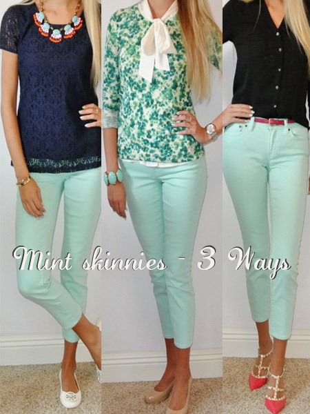Mint Skinnies 3 Ways
