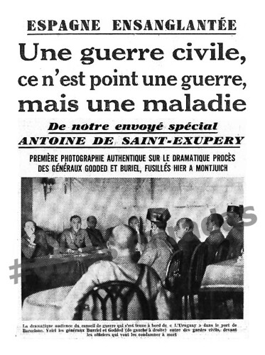 España ensangrentada, crónicas de Antoine de Saint-Exupery, enviado especial, fotografía de Agustí Centelles by Octavi Centelles