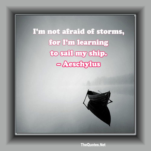 I am not afraid of storms1312203933