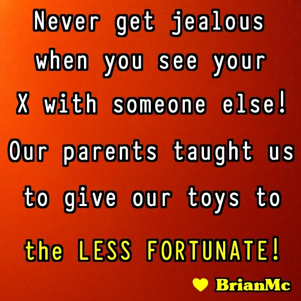Never Get Jealous, BrianMc, Quote
