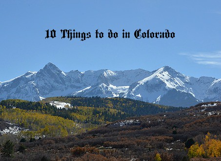 10 things to do in Colorado