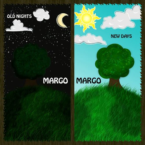 Margo, Margo - Old Nights, New Days