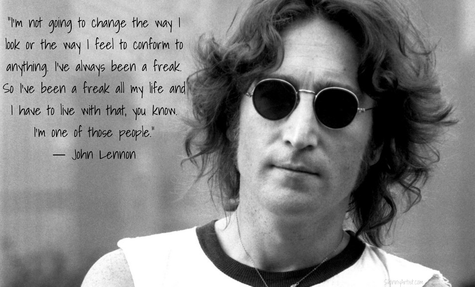 John Lennon Quotes Freak Im Not Going To Change The Way Flickr