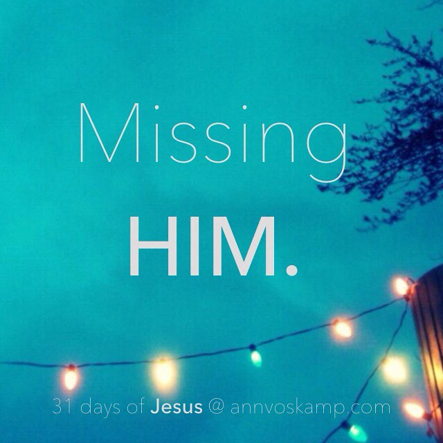 Missing Him: 31 Days of Calling on Jesus