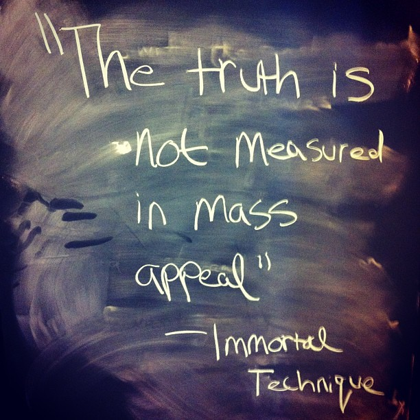 The truth is not measured in mass appeal #quote #quality #innovation #inspiration #CSISpadina #toronto