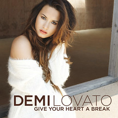 Demi Lovato – Give Your Heart a Break
