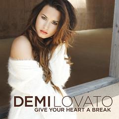 Demi Lovato – Give Your Heart a Break