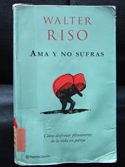 Ama Y No Sufras De Walter Riso Apuntes Breves Raul