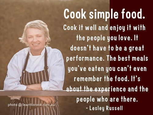 Cook simple food. Cook it well and enjoy it with the people you love @lesley_russell @RNfirstbite