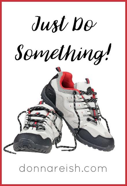 Just Do Something!