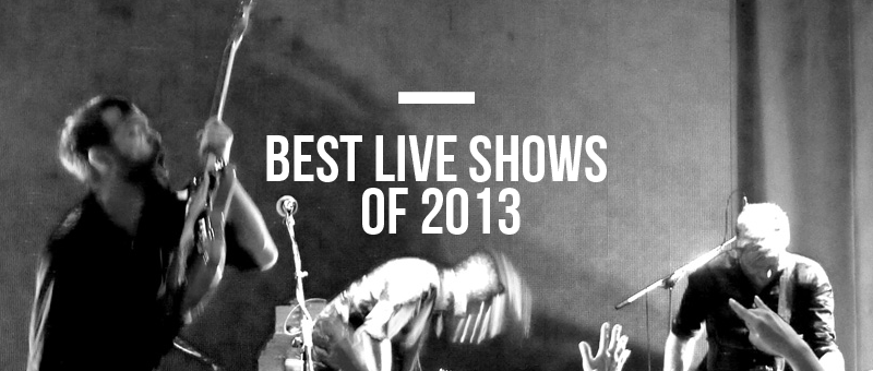 Best Live Shows of 2013