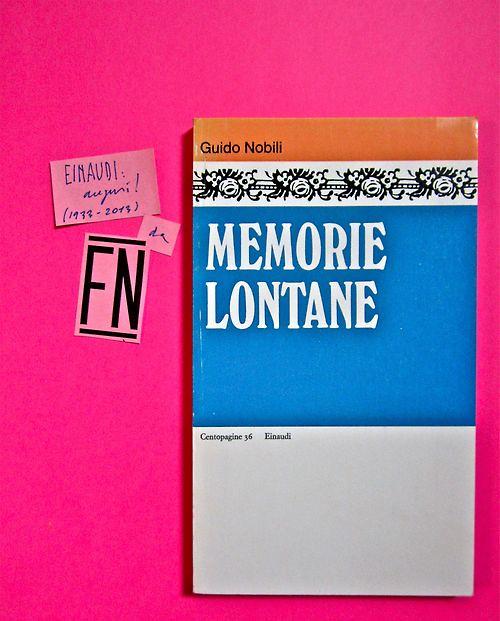Guido Nobili, Memorie Lontane. Einaudi 1975. 1. ed.